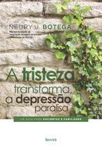 Livro - A tristeza transforma, a depressão paralisa -