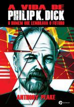 Livro - A Vida de Philip K Dick -
