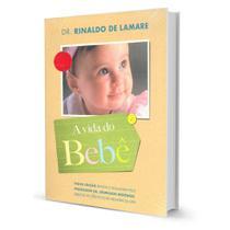 Livro A Vida Do Bebê Edição Atualizada Dr. Migowski - Agir