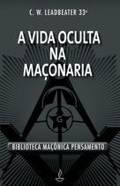 Livro - A Vida Oculta na Maçonaria -
