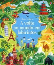 Livro - A volta ao mundo em labirintos : Labirintos incríveis -