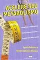 Livro - ACELERE SEU METABOLISMO -