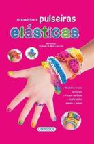 Livro - Acessórios e pulseiras elásticas -