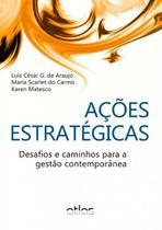 Livro - Ações Estratégicas: Desafios E Caminhos Para A Gestão Contemporânea -