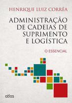 Livro - Administração De Cadeias De Suprimento E Logística: O Essencial -
