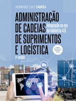 Livro - Administração de Cadeias de Suprimentos e Logística - Integração na Era da Indústria 4.0 -