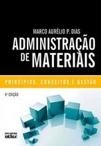 Livro - Administração De Materiais: Principios, Conceitos E Gestão -