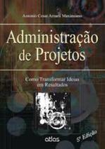Livro - ADMINISTRAÇÃO DE PROJETOS: Como Transformar Ideias em Resultados -