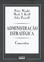 Livro - Administração Estratégica: Conceitos -