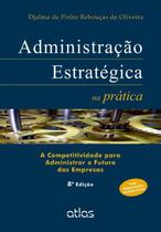 Livro - Administração Estratégica Na Prática: A Competitividade Para Administrar O Futuro Das Empresas -