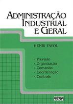 Livro - Administração Industrial E Geral: Previsão, Organização, Comando, Coordenação E Controle -