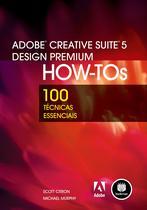 Livro - Adobe Creative Suite 5 Design Premium How-Tos -