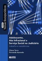 Livro - Adolescente, ato infracional e serviço social no judiciário -