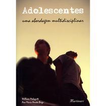 Livro - Adolescentes - Uma Abordagem Multidisciplinar - Malagutti - Martinari