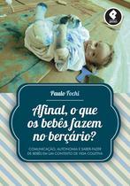 Livro - Afinal, o que os Bebês Fazem no Berçário? -