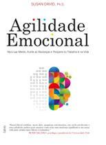 Livro - Agilidade Emocional - Abra Sua Mente, Aceite as Mudanças e Prospere no Trabalho e na Vida