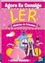 Livro - Agora eu consigo ler: Histórias de princesas -