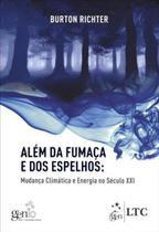 Livro - Além da Fumaça e dos Espelhos - Mudanças Climáticas e Energia no Século XXI -