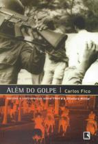 Livro - Além do golpe: versões e controvérsias sobre 1964 e a ditadura militar -