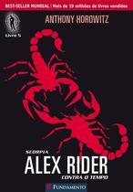 Livro - Alex Rider Contra O Tempo 05 - Scorpia -