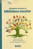 Livro - Alfabetizar letrando na biblioteca escolar -