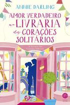 Livro - Amor verdadeiro na livraria dos corações solitários -