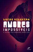 Livro - Amores impossíveis e outras perturbações quânticas -