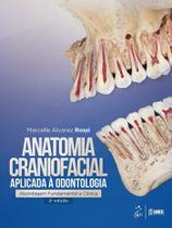 Livro - Anatomia Craniofacial Aplicada à Odontologia - Abordagem Fundamental e Clínica -