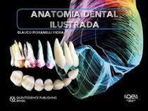 Livro Anatomia Dental Ilustrada - Quintessence