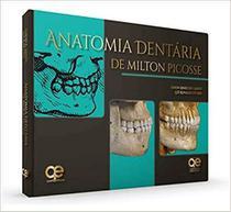 Livro Anatomia Dentária De Milton Picosse - Quintessence -
