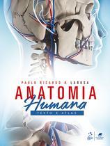 Livro - Anatomia Humana - Texto e Atlas -