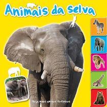 Livro - Animais da selva : Veja meus amigos fofinhos -