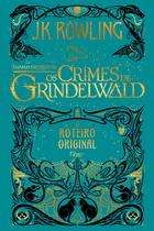 Livro - Animais fantásticos - Os crimes de Grindelwald -