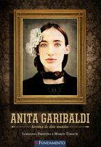 Livro - Anita Garibaldi - Heroína De Dois Mundos -