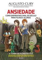 Livro ansiedade - como enfrentar o mal do século para filhos e alunos - augusto cury - Armazem