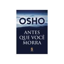 Livro -Antes Que Voce Morra - Osho - Madras