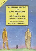 Livro - Antigo Livro De Sao Marcos E Sao Manso -