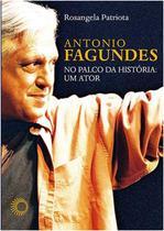 Livro - Antônio Fagundes no palco da historia: um ator -