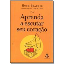 Livro - Aprenda A Escutar Seu Coracao - Gmt -