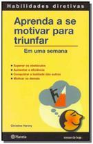 Livro - Aprenda a se motivar para triunfar -