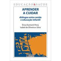Livro - Aprender a cuidar: diálogos entre saúde e educação infantil -