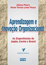 Livro - Aprendizagem E Inovação Organizacional: As Experiências De Japão, Coréia E Brasil -