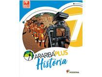 Livro Araribá Plus História 7º Ano - Obra Coletiva