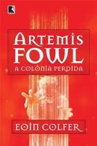 Livro - Artemis Fowl: A colônia perdida (Vol. 5) -