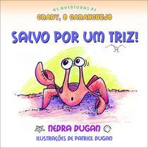 Livro - As aventuras de Craby, o caranguejo salvo por um triz -