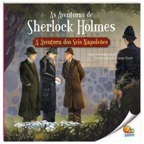 Livro - As aventuras de Sherlock Holmes: A aventura dos seis Napoleões -