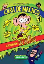 Livro - As Aventuras Do Cara De Macaco 01 - O Perigo Vem Do Ouvido -
