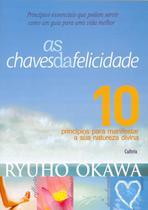 Livro - As Chaves da Felicidade - 10 Primcípios Para Manifestar a Sua Natureza Divina