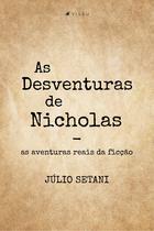 Livro - As Desventuras de Nicholas: As aventuras reais da ficção - Viseu