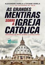 Livro - As grandes mentiras sobre a igreja católica -